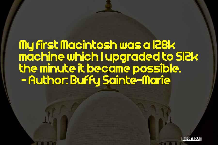 Macintosh Quotes By Buffy Sainte-Marie