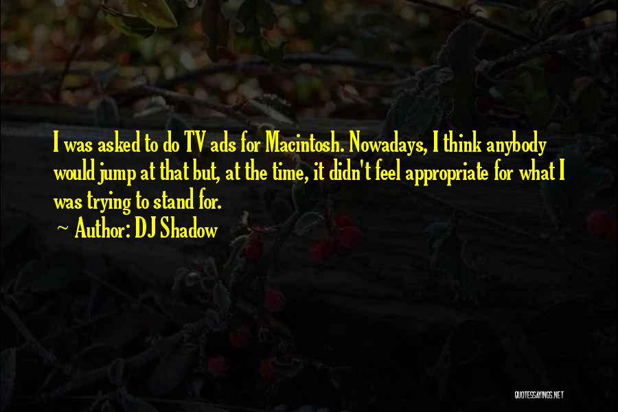 Macintosh Quotes By DJ Shadow
