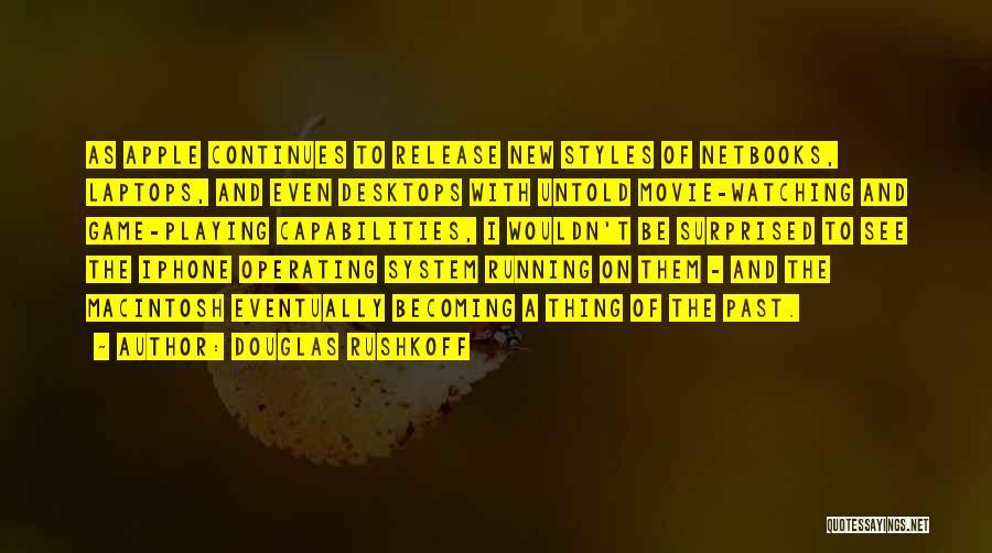 Macintosh Quotes By Douglas Rushkoff