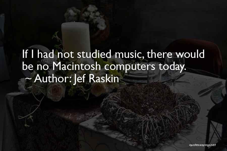 Macintosh Quotes By Jef Raskin