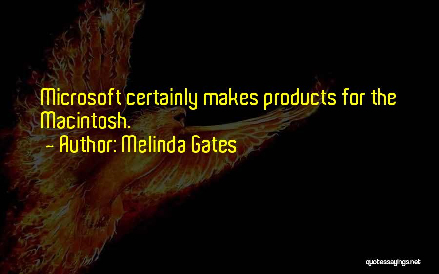 Macintosh Quotes By Melinda Gates