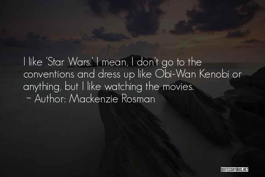 Mackenzie Rosman Quotes 1168918
