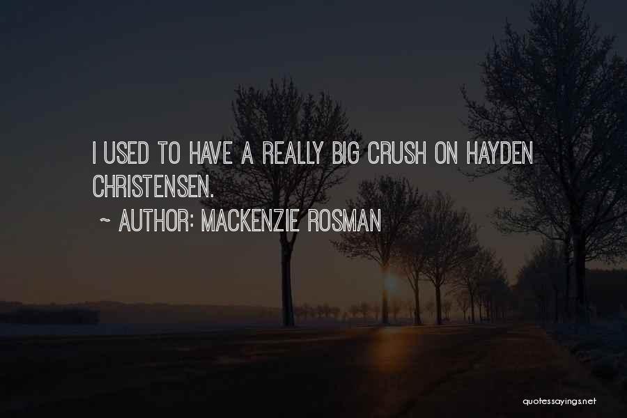 Mackenzie Rosman Quotes 1189650