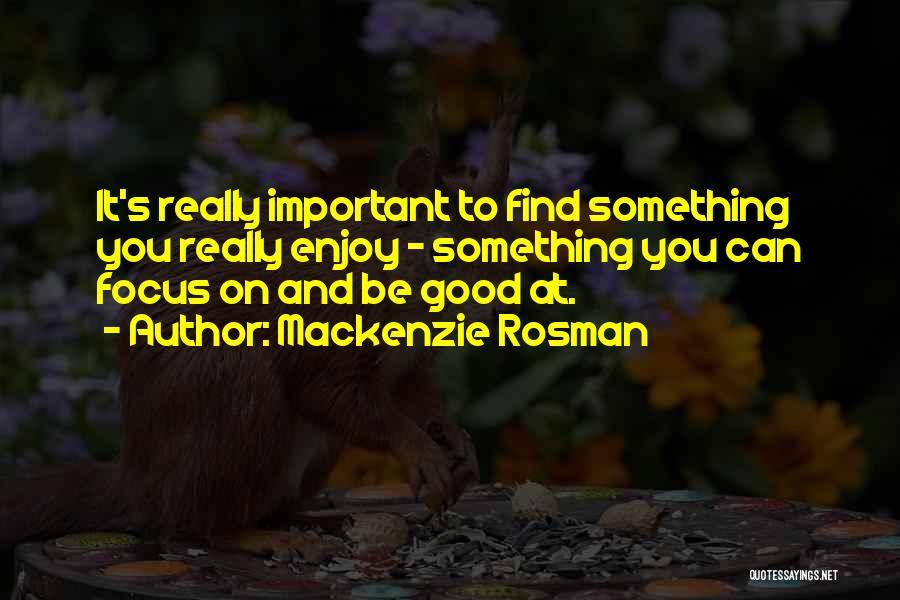 Mackenzie Rosman Quotes 2174969