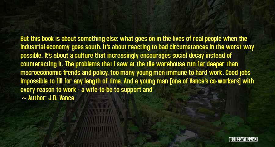 Macroeconomic Quotes By J.D. Vance