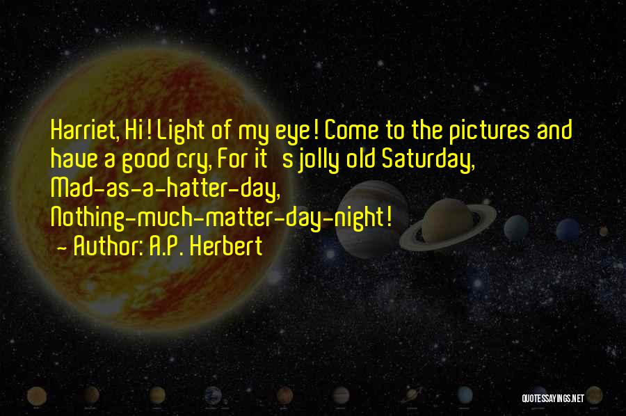 Mad Eye Quotes By A.P. Herbert