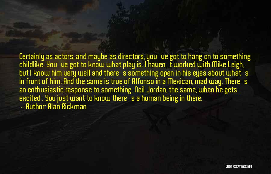 Mad Eye Quotes By Alan Rickman