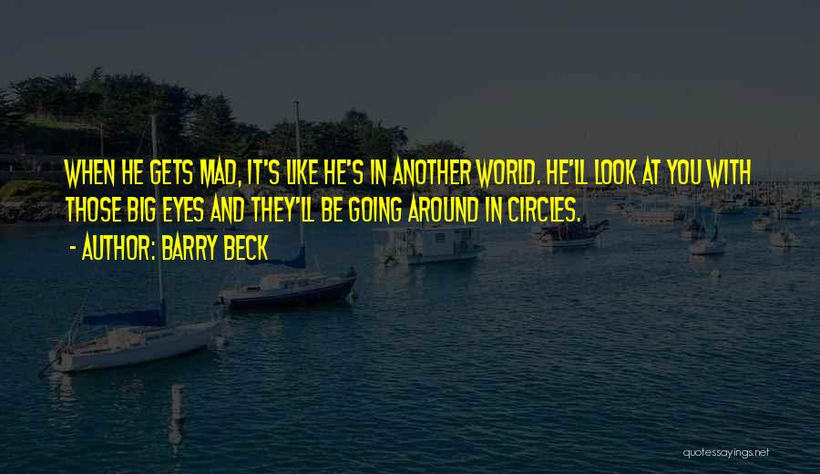 Mad Eye Quotes By Barry Beck