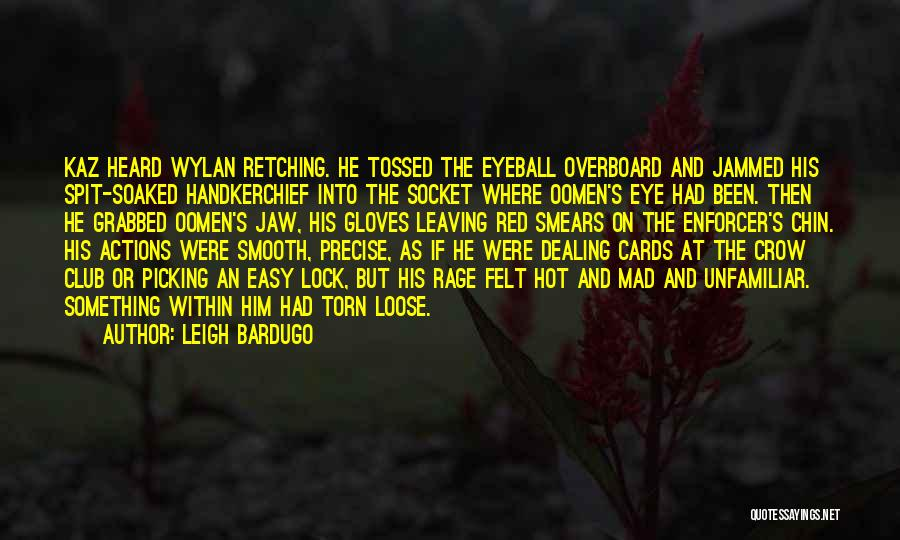 Mad Eye Quotes By Leigh Bardugo