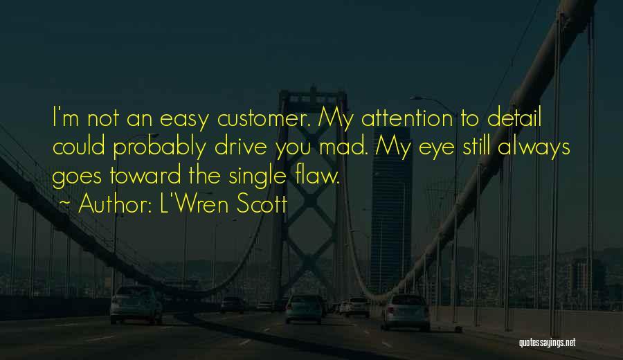 Mad Eye Quotes By L'Wren Scott