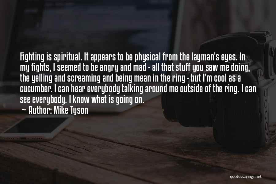 Mad Eye Quotes By Mike Tyson