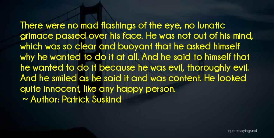 Mad Eye Quotes By Patrick Suskind