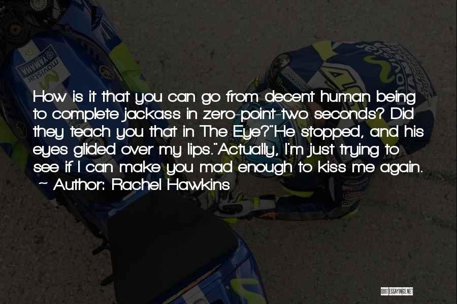 Mad Eye Quotes By Rachel Hawkins