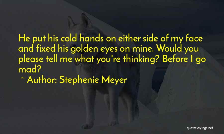 Mad Eye Quotes By Stephenie Meyer