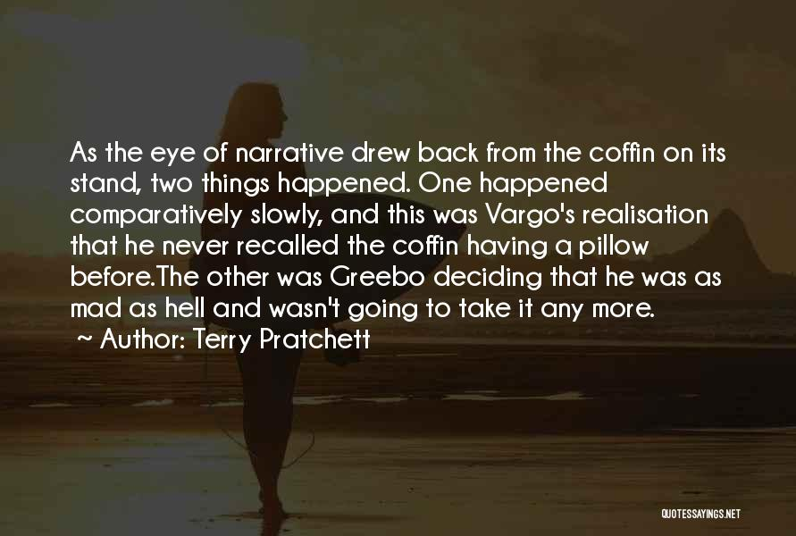 Mad Eye Quotes By Terry Pratchett
