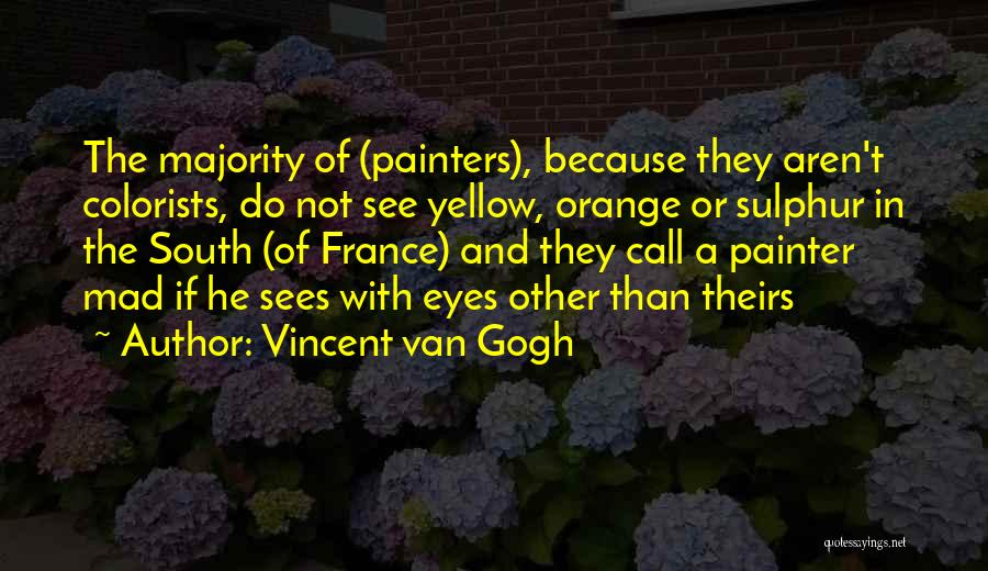 Mad Eye Quotes By Vincent Van Gogh