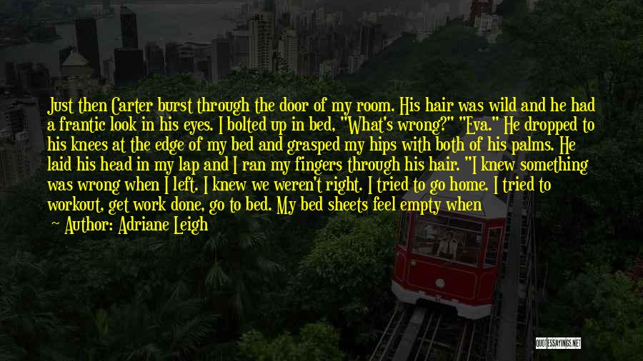 Mad In Your Love Quotes By Adriane Leigh