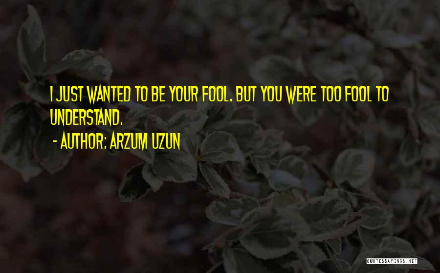 Mad In Your Love Quotes By Arzum Uzun