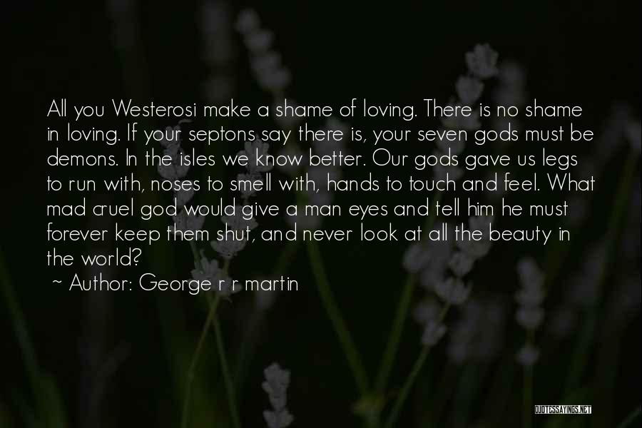 Mad In Your Love Quotes By George R R Martin