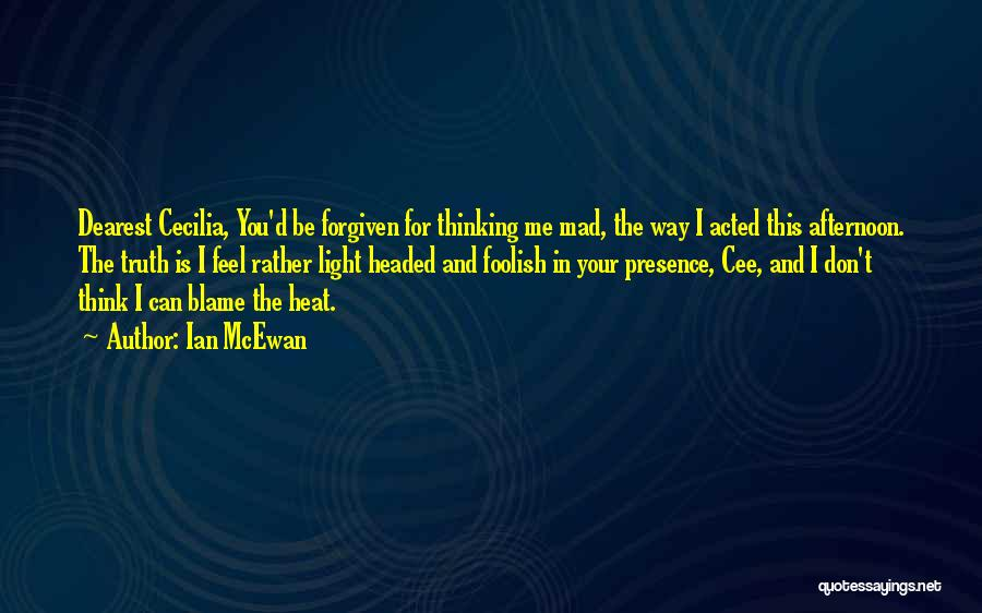 Mad In Your Love Quotes By Ian McEwan