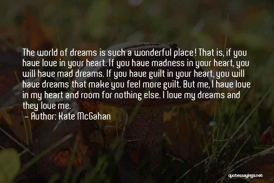 Mad In Your Love Quotes By Kate McGahan