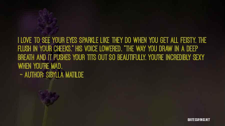 Mad In Your Love Quotes By Sibylla Matilde