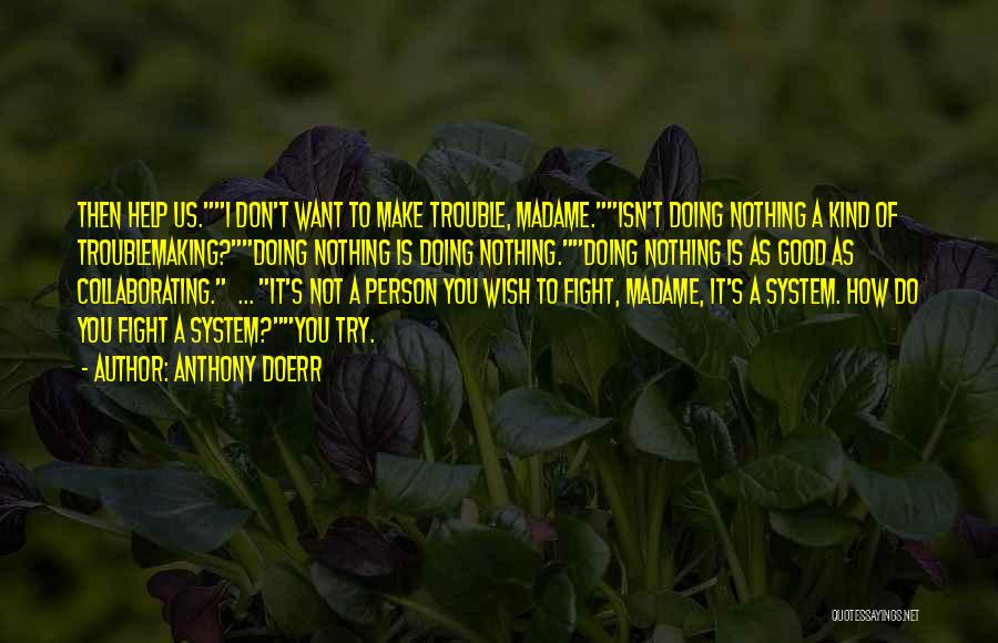 Madame Quotes By Anthony Doerr