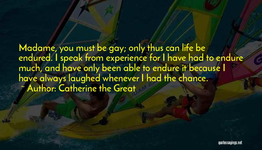 Madame Quotes By Catherine The Great