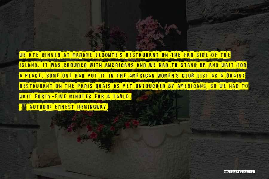 Madame Quotes By Ernest Hemingway,