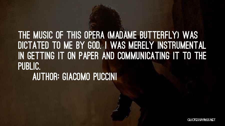 Madame Quotes By Giacomo Puccini