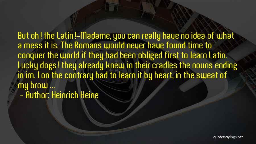 Madame Quotes By Heinrich Heine