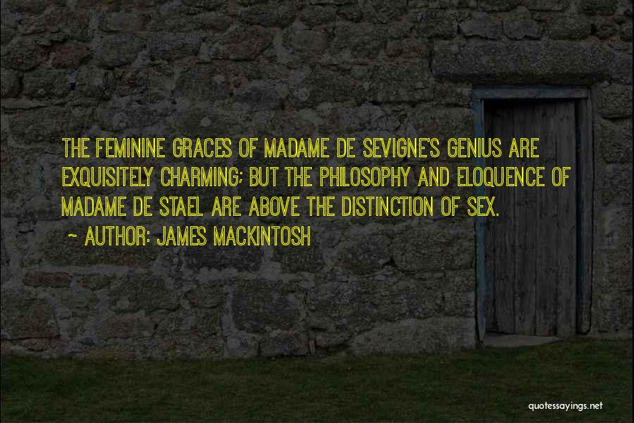 Madame Quotes By James Mackintosh