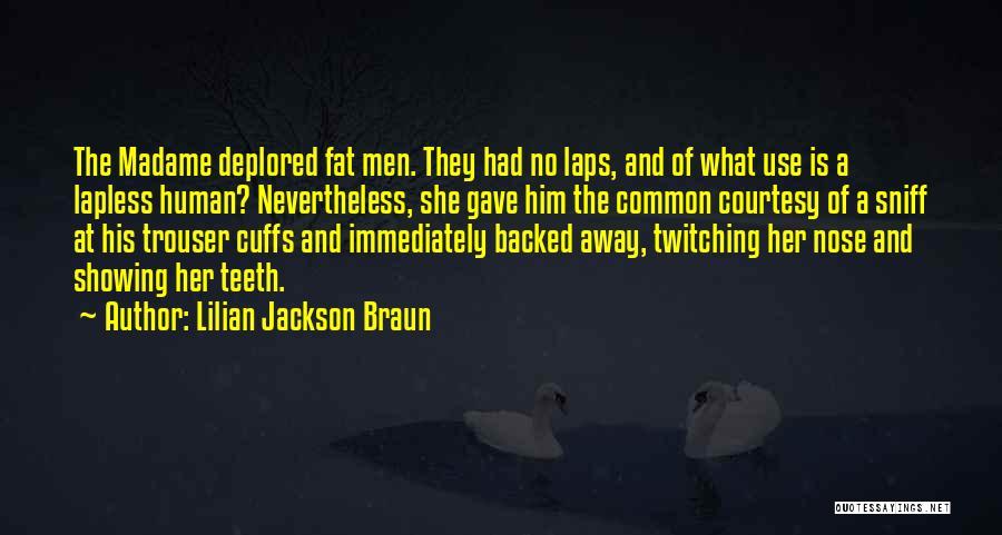Madame Quotes By Lilian Jackson Braun