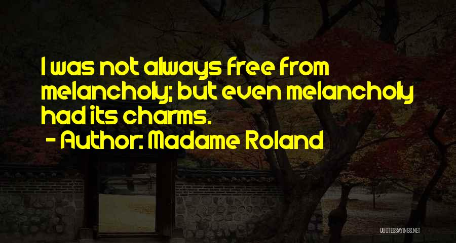 Madame Quotes By Madame Roland