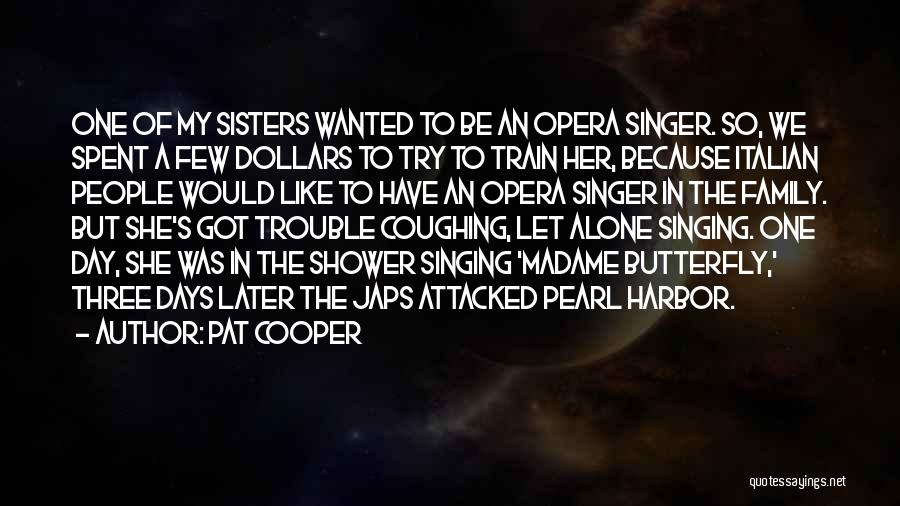 Madame Quotes By Pat Cooper