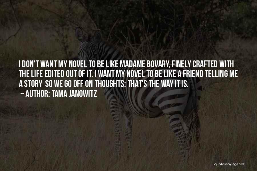 Madame Quotes By Tama Janowitz