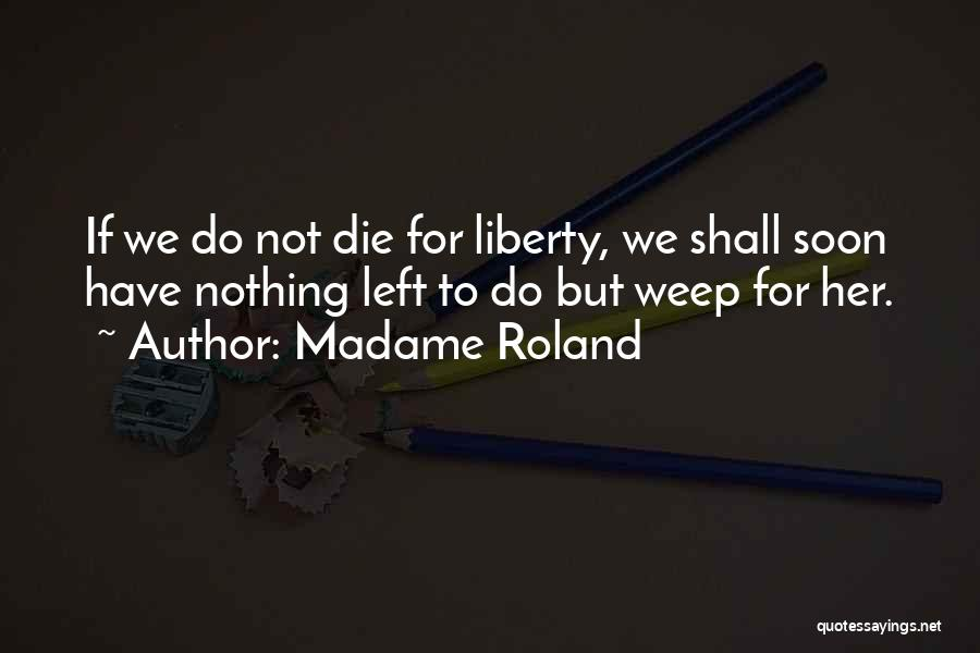 Madame Roland Quotes 1535664