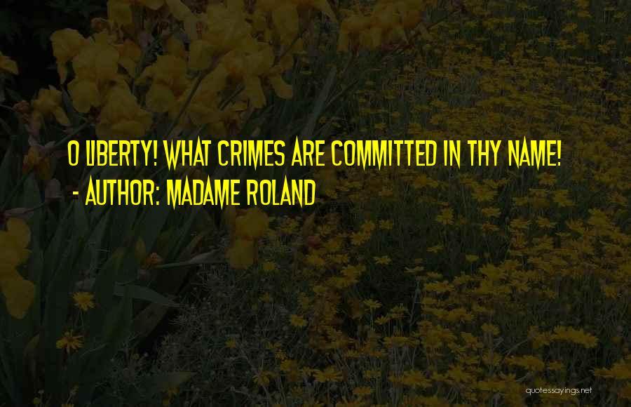 Madame Roland Quotes 516231