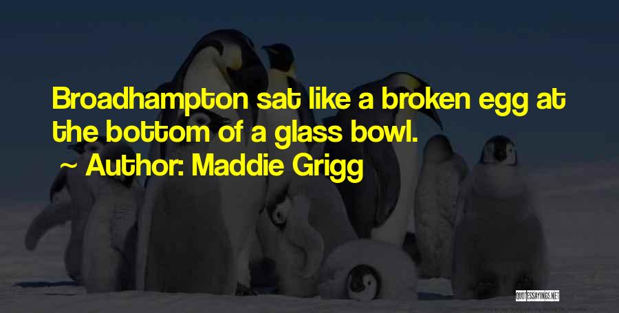Maddie Grigg Quotes 916375
