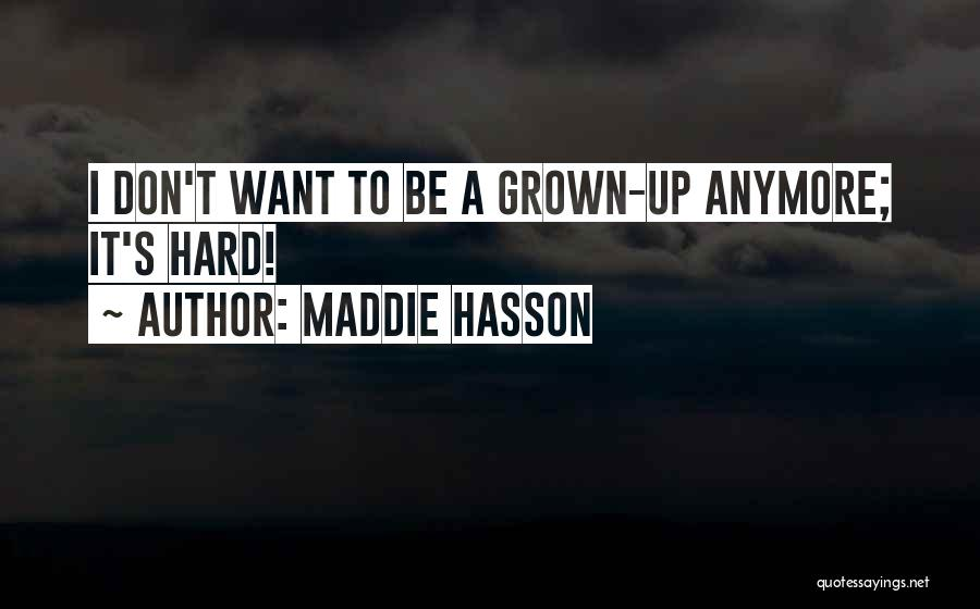 Maddie Hasson Quotes 1340483