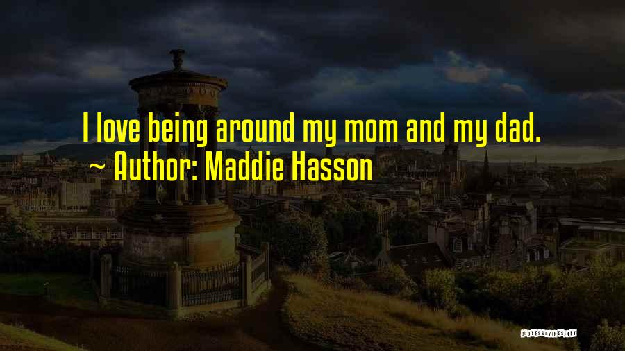 Maddie Hasson Quotes 1598740