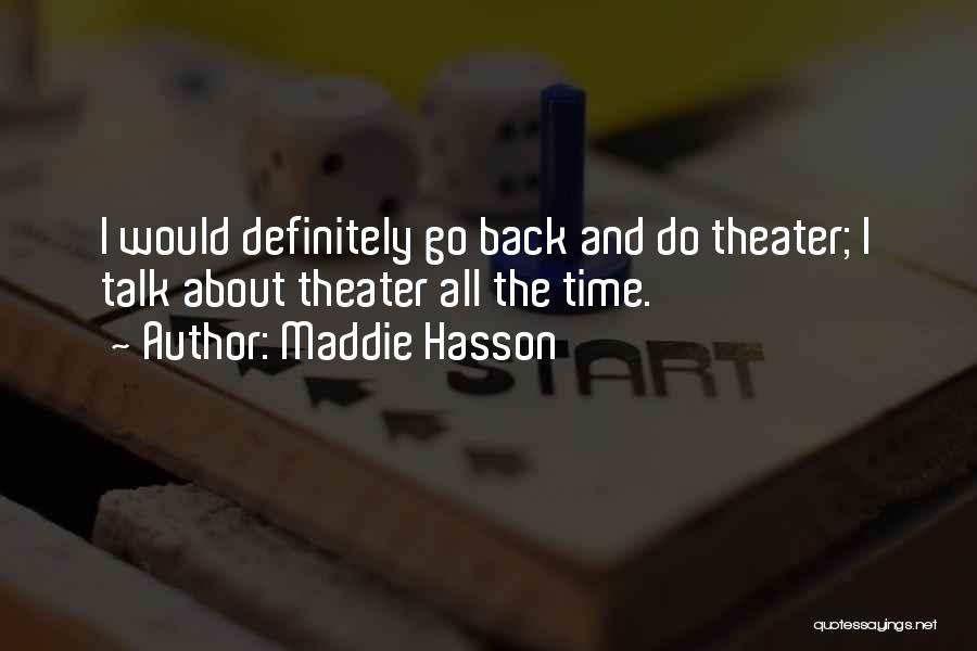 Maddie Hasson Quotes 1732963