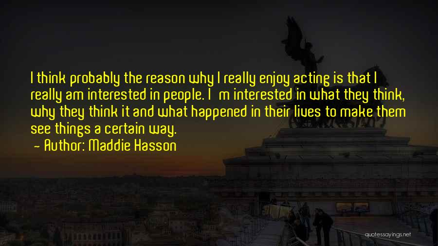 Maddie Hasson Quotes 2239404