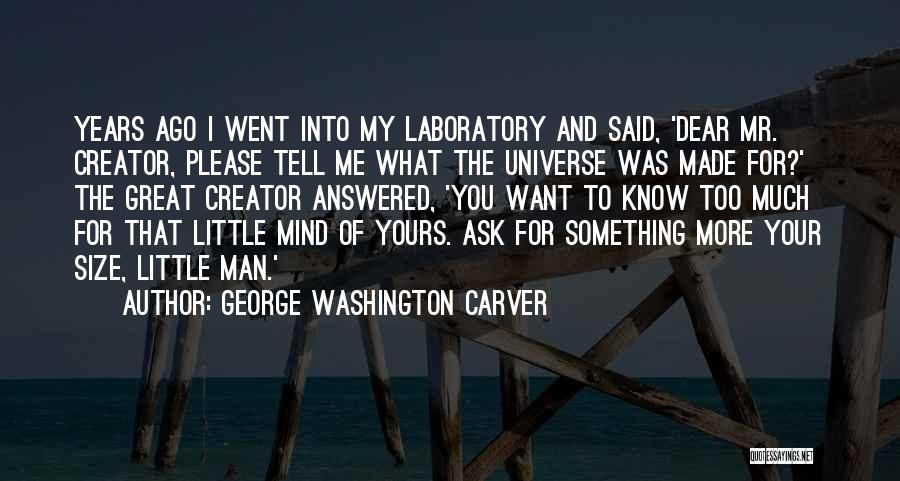 Made For Me Quotes By George Washington Carver