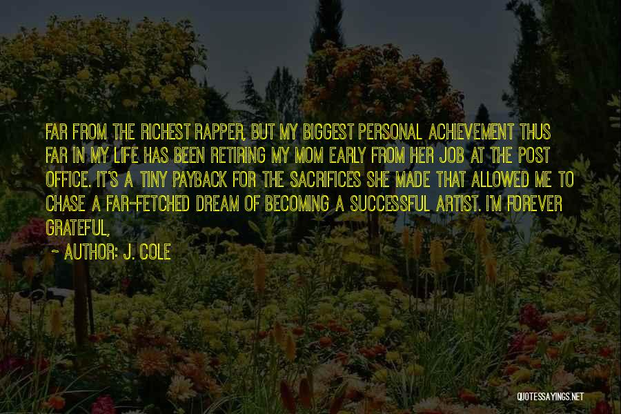 Made For Me Quotes By J. Cole