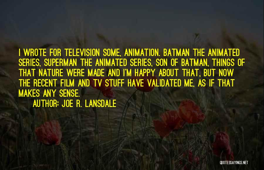Made For Me Quotes By Joe R. Lansdale