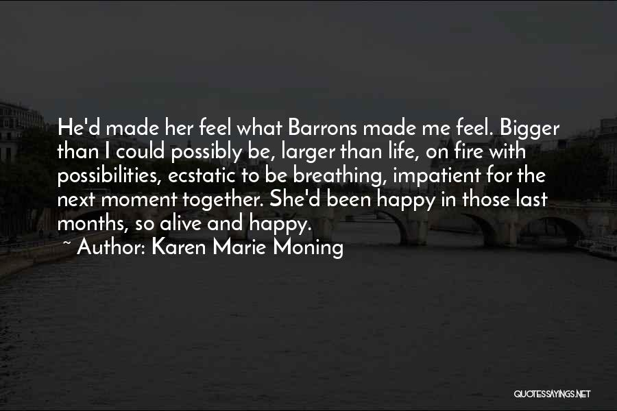 Made For Me Quotes By Karen Marie Moning