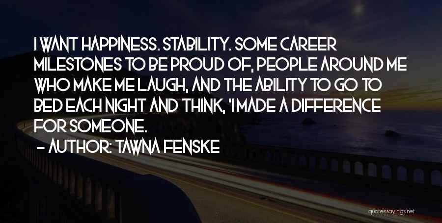 Made For Me Quotes By Tawna Fenske