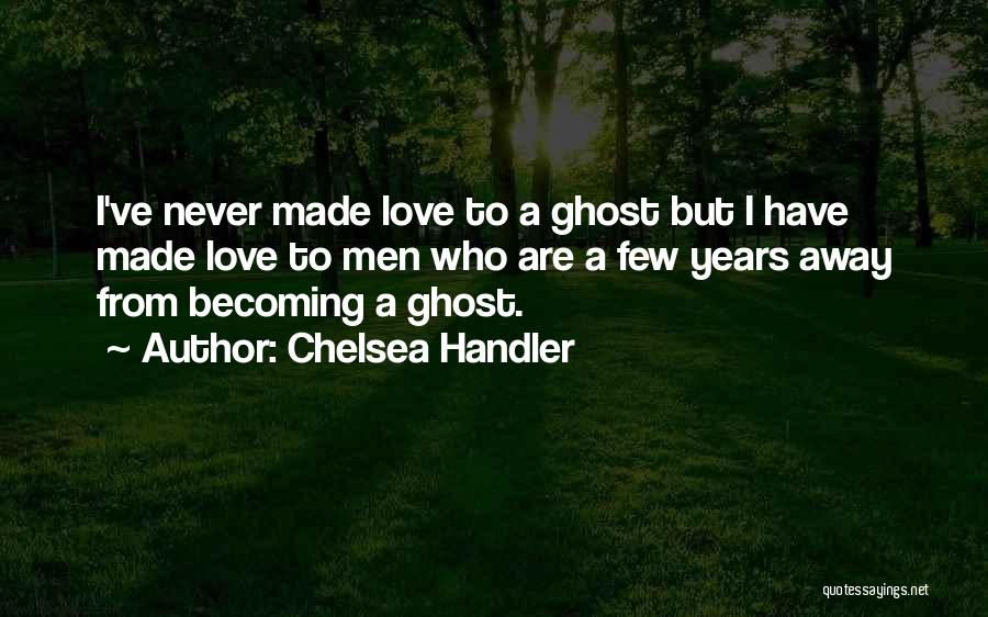 Made In Chelsea Love Quotes By Chelsea Handler