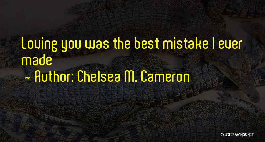 Made In Chelsea Love Quotes By Chelsea M. Cameron